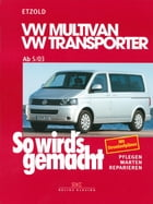 VW Multivan / VW Transporter T5 115-235 PS: Diesel 86-174 PS ab 5/2003, So wird´s gemacht - Band 134 by Rüdiger Etzold