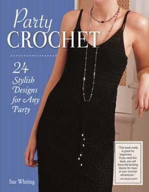 Party Crochet: 24 Stylish Designs for Any Party by Sue Whiting