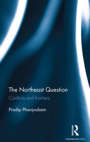 The Northeast Question Conflicts and frontiers