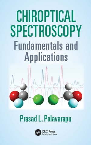 Chiroptical Spectroscopy Fundamentals and Applications