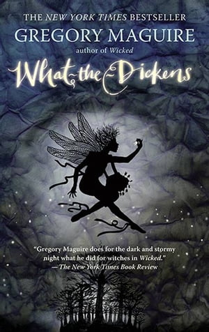 What-the-Dickens The Story of a Rogue Tooth Fairy
