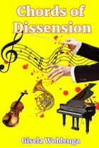 Chords of Dissension by Gisela Woldenga