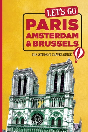 Let's Go Paris, Amsterdam & Brussels: The Student Travel Guide