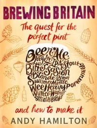 Brewing Britain: The quest for the perfect pint