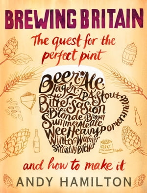 Brewing Britain The quest for the perfect pint