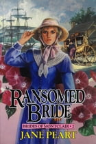 Ransomed Bride: Book 2 by Jane Peart