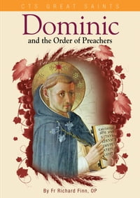 Saint Dominic and the Order of Preachers: 800 Years of Service: 1216-2016