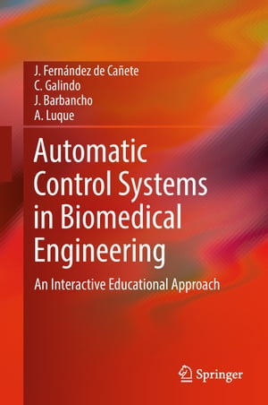 Automatic Control Systems in Biomedical Engineering: An Interactive Educational Approach