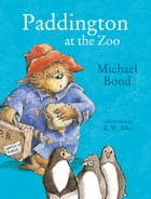 Paddington at the Zoo (Read Aloud) by Michael Bond