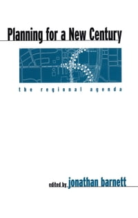 Planning for a New Century: The Regional Agenda