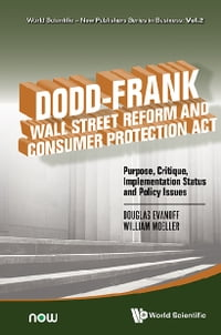 DoddFrank Wall Street Reform and Consumer Protection Act: Purpose, Critique, Implementation Status…
