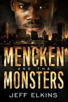 Mencken and the Monsters by Jeff Elkins