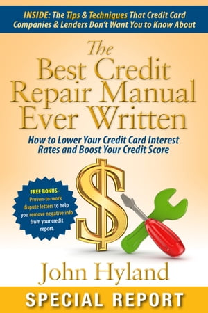 The Best Credit Repair Manual Ever Written by John Hyland Author