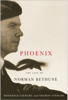 Phoenix: The Life of Norman Bethune
