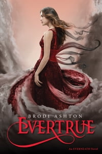 Evertrue: An Everneath Novel