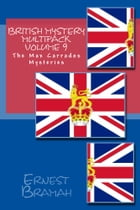 British Mystery Multipack Volume 9: The Max Carrados Mysteries by Ernest Bramah