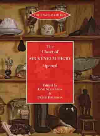 The Closet of the Eminently Learned Sir Kenelm Digby by Kenelm Digby