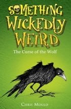 Something Wickedly Weird 4 by Chris Mould