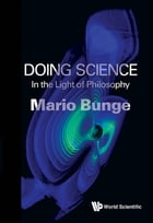 Doing Science: In the Light of Philosophy by Mario Augusto Bunge