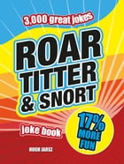 Roar, Titter and Snort Joke Book by Hugh Jarsz