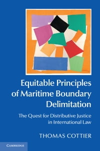 Equitable Principles of Maritime Boundary Delimitation: The Quest for Distributive Justice in…