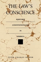 The Law's Conscience: Equitable Constitutionalism in America