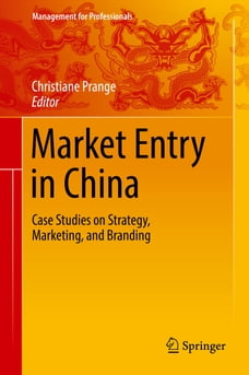 Market Entry in China: Case Studies on Strategy, Marketing, and Branding