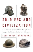 Soldiers and Civilization by Bonadonna