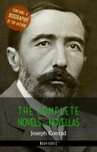 Joseph Conrad: The Complete Novels and Novellas + A Biography of the Author by Joseph Conrad