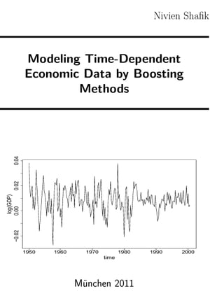 Modeling Time-Dependent Economic Data by Boosting Methods by Nivien Shafik