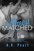 Almost Matched by A.O. Peart