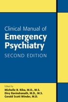 Clinical Manual of Emergency Psychiatry by Michelle B. Riba