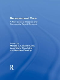 Bereavement Care: A New Look at Hospice and Community Based Services