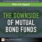 The Down Side of Mutual Bond Funds by Marvin Appel