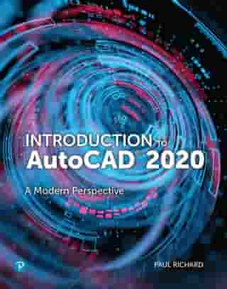 Introduction to AutoCAD 2020: A modern Perspective by Paul F. Richard