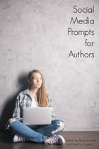 Social Media Prompts for Authors: 400+ Prompts for Authors (For Blogs, Facebook, and Twitter) by BuzzTrace
