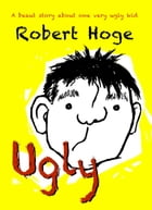 Ugly: Younger Readers