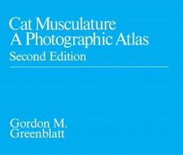 Book Cat Musculature: A Photographic Atlas by Gordon Greenblatt