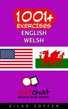 1001+ Exercises English - Welsh by Gilad Soffer