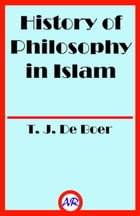 History of Philosophy in Islam by T. J. De Boer