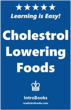 Cholesterol Lowering Foods by IntroBooks
