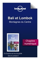 Bali et Lombok 9 - Montagnes du Centre by Lonely Planet