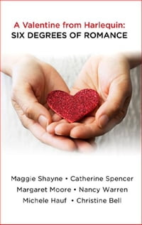 A Valentine from Harlequin: Six Degrees of Romance: Pulse Point\Charlotte's Angel\The Duke's…