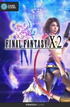 Final Fantasy X-2 HD - Strategy Guide by GamerGuides.com