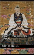 Kung-fu for the Four Seasons by John Dudgeon