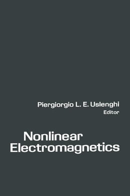 Book Nonlinear Electromagnetics by Uslenghi, Piergiorgio