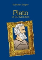 Plato in 60 Minutes: Great Thinkers in 60 Minutes by Walther Ziegler