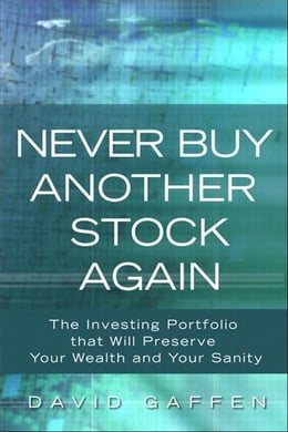 Book Never Buy Another Stock Again: The Investing Portfolio That Will Preserve Your Wealth and Your… by David Gaffen