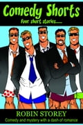 Comedy Shorts: Humorous Fiction Short Stories - Four Comedy Short Stories