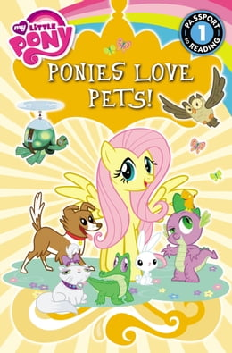 Book My Little Pony: Ponies Love Pets! by Emily C. Hughes
